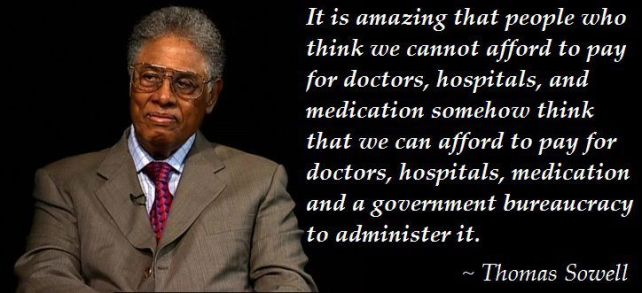 Thomas Sowell decimates Obamacare in one sentence.